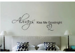 HM Wall Decal Always Kiss Me Good Night Wall Decal