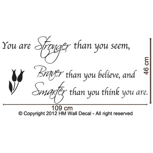 HM Wall Decal You Are Stronger Than You Seem...... Wall Quote Decal