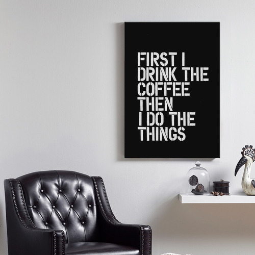 Drink The Coffee Print