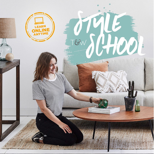TampW Style School Styling Your Living Space Online Course