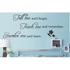 Tell me and I Forget Inspirational Quote Wall Decal