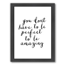 You Don't Have To Be Perfect Print