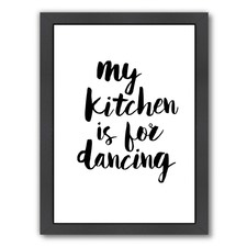 My Kitchen Is For Dancing Print