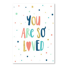 You Are So Loved Printed Wall Art