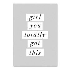 Girl You Totally Got This Printed Wall Art