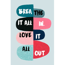 Breathe It All In Stretched Canvas Wall Art
