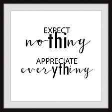 Expect Nothing Framed Printed Wall Art