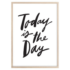 Today Is The Day Printed Wall Art