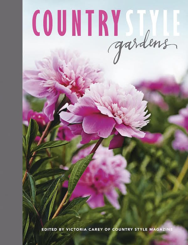 Country Style Gardens edited by Victoria Carey is published by HarperCollins. Available now in all good bookstores and online, RRP $39.99